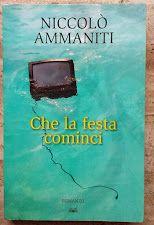 Niccolò Ammaniti- Che la festa cominci