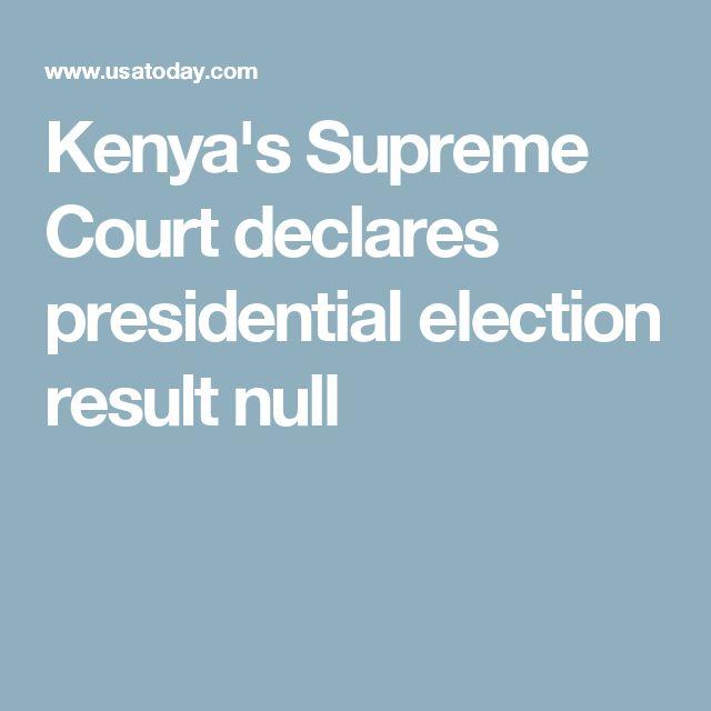 Kenya's Supreme Court declares presidential election result null