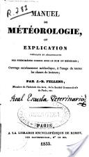 """""""Manuel de Meteorologie ou Explication Theorique et Demostrative des Phenomenes Connus Sous le Nom de Meteores"""" - J.-B. Fellens, 1833, 301"""