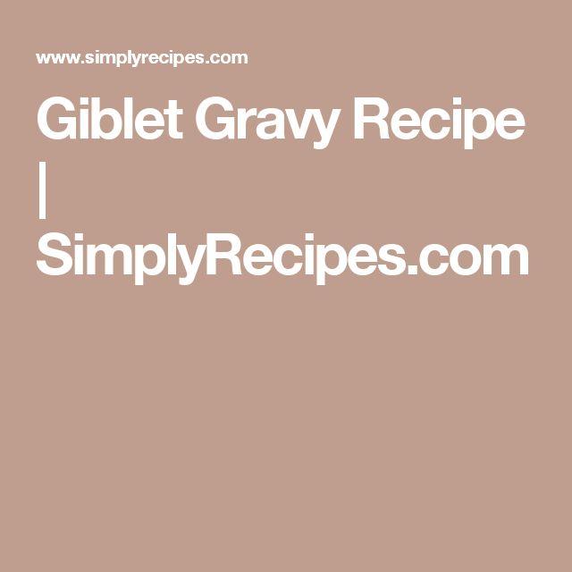 Giblet Gravy Recipe   SimplyRecipes.com