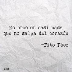 """""""En CASI nada que no salga del ❥"""" #FitoPáez"""