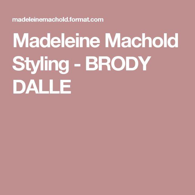 Madeleine Machold Styling - BRODY DALLE