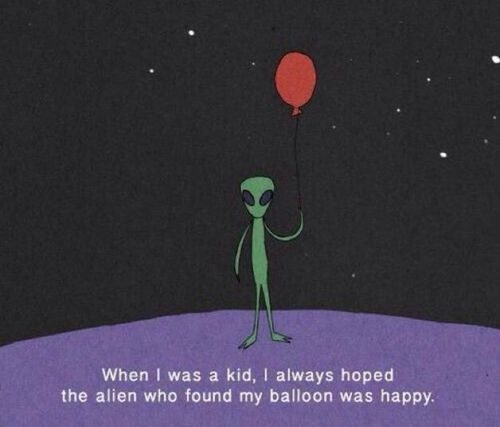 I hoped the alien who found my balloon was happy