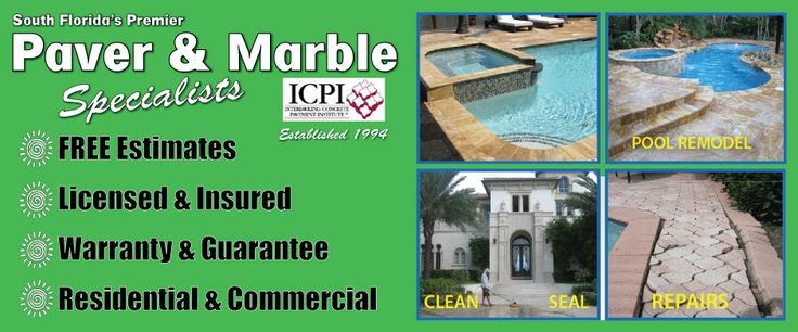 Paver and Marble Specialists                                                    FREE Estimates Licensed & Insured Warranty & Guarantee Residential & Commercial
