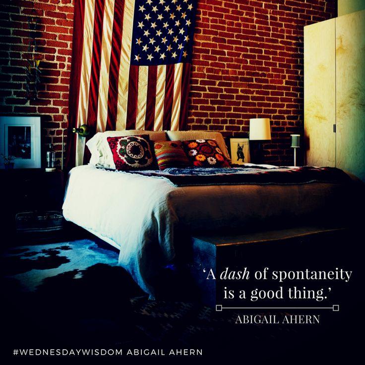 """A dash of spontaneity is a good thing."" #WednesdayWisdom"