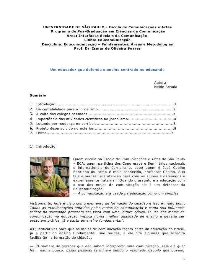 UNIVERSIDADE DE SÃO PAULO - Escola de Comunicações e Artes              Programa de Pós-Graduação em Ciências da Comunicaç...