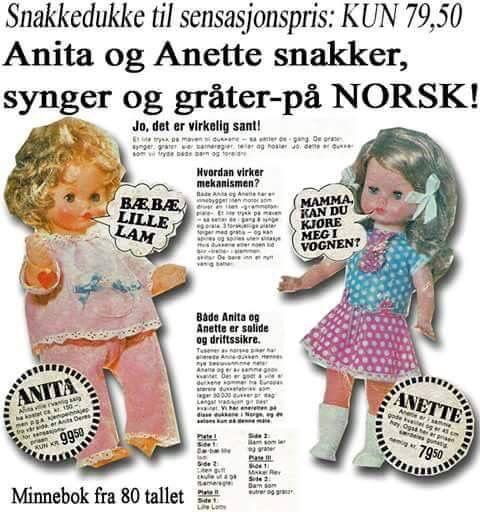 Anita ble min i 5-6 års alderen og fulgte meg i mange år