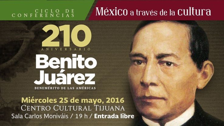 CECUT - 210 Aniversario del Natalicio de Benito Juárez