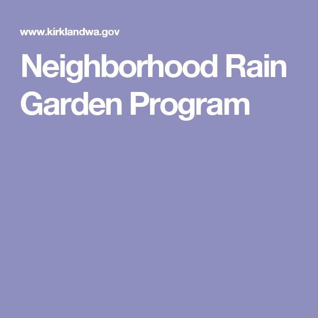 Neighborhood Rain Garden Program. 2012 - 2015.  City of Kirkland, WA