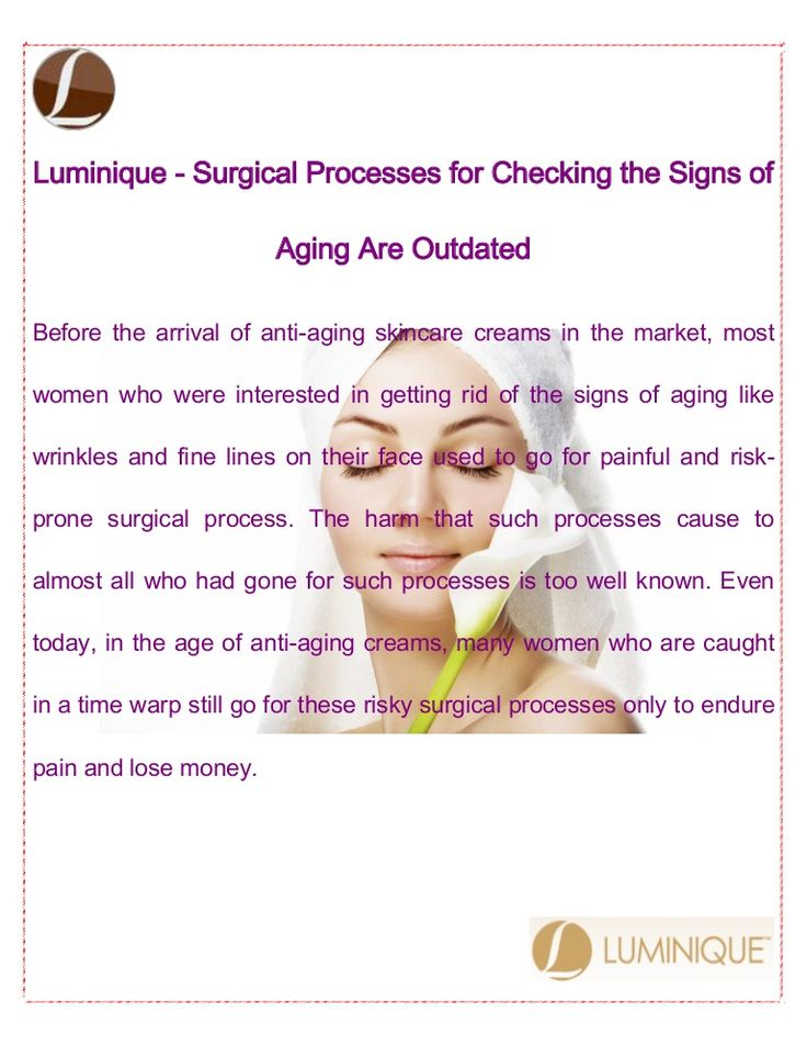 Before the arrival of anti-aging skincare creams in the market, most women who were interested in getting rid of the signs of aging like wrinkles and fine lines on their face used to go for painful and risk- prone surgical process.