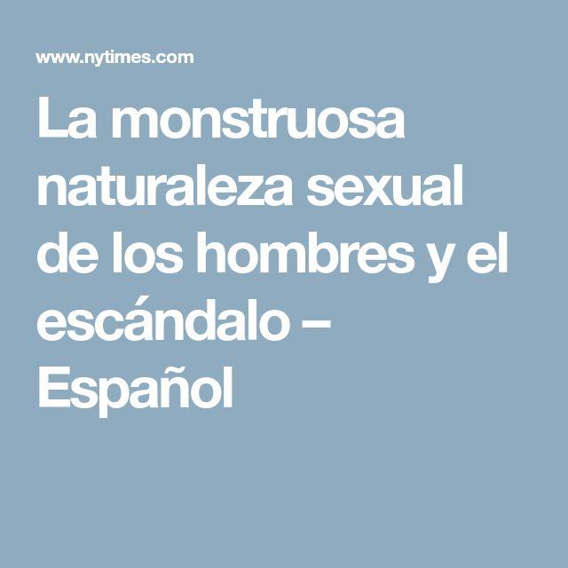 La monstruosa naturaleza sexual de los hombres y el escándalo – Español