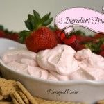 Tantalizing Tuesday - 2 Ingredient Fruit Dip - Designed Decor