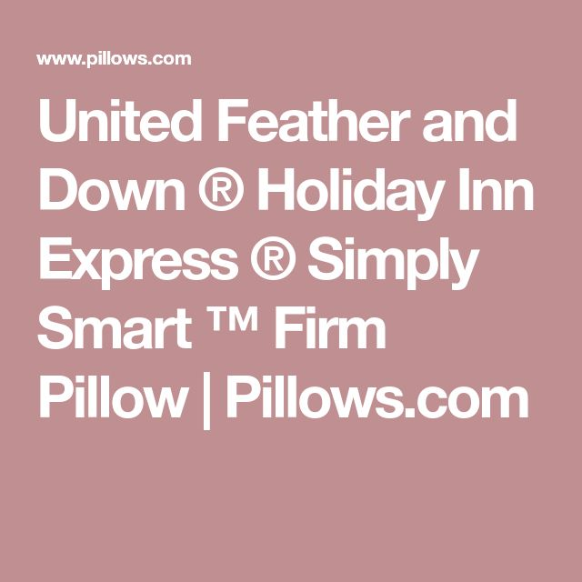 United Feather and Down ® Holiday Inn Express ® Simply Smart ™ Firm Pillow   Pillows.com