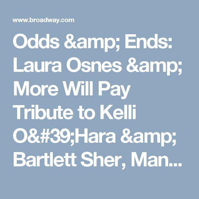 Odds & Ends: Laura Osnes & More Will Pay Tribute to Kelli O'Hara & Bartlett Sher, Mandy Gonzalez Enters Beast Mode (Again) & More | Broadway Buzz | Broadway.com