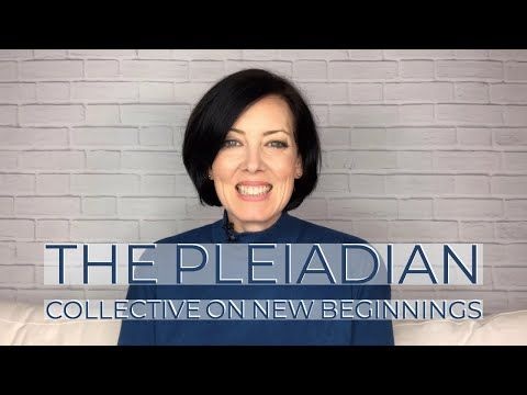 New Beginnings 2019: A Pleiadian Perspective - YouTube | #1