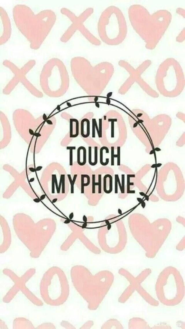 Tap to see more Don't Touch My Phone wallpapers, backgrounds, fondos. @mobile9