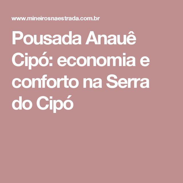 Pousada Anauê Cipó: economia e conforto na Serra do Cipó