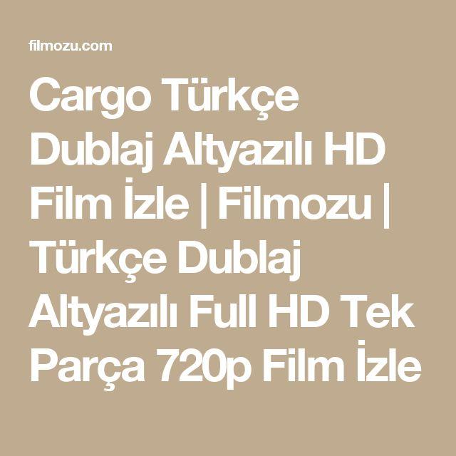 Cargo Türkçe Dublaj Altyazılı HD Film İzle | Filmozu | Türkçe Dublaj Altyazılı Full HD Tek Parça 720p Film İzle
