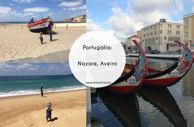Portugália: Nazare homokos partja és Aveiro, Portugália Velencéje