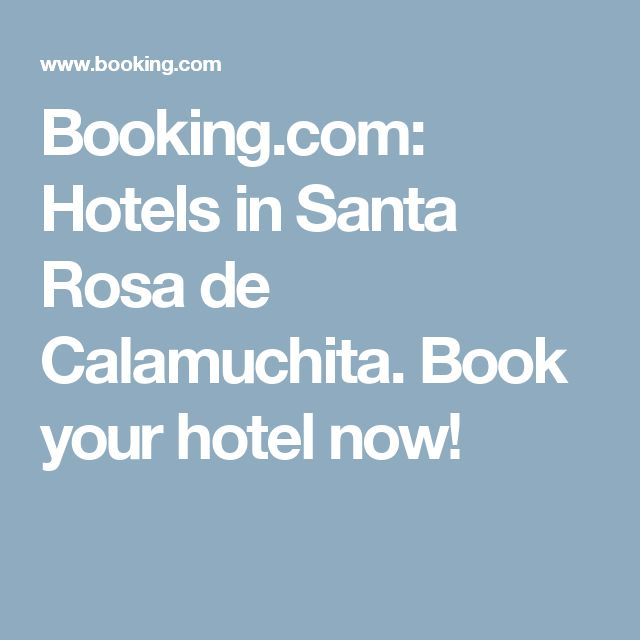 Booking.com:  Hotels in Santa Rosa de Calamuchita.  Book your hotel now!