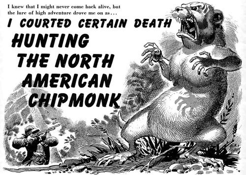Hunting the North American Chipmonk  Jack Davis  [via James Vaughan]