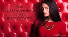 Test: Jedno jediné slovo určí zdroj vašich problémů   ProNáladu.cz