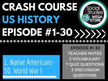 If you are using crash courses in your classroom, you'll love these episodes 1-30 of US History crash course videos, It covers from the Native Americans to World War I. It includes a guide on how to take notes, a place where students can write a short summary of what they watched, my notes, a vocabulary section and a quiz. #socialstudies #socialstudiesmegastore #crashcourse #UShistory #UShistorylessons #tptlessons