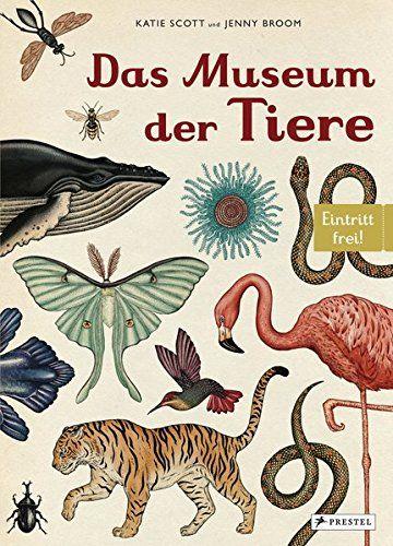 Das Museum der Tiere: Eintritt frei! von Jenny Broom https://www.amazon.de/dp/3791371770/ref=cm_sw_r_pi_dp_x_qk2hybWWBTJWA