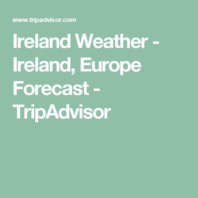 Ireland Weather - Ireland, Europe Forecast - TripAdvisor