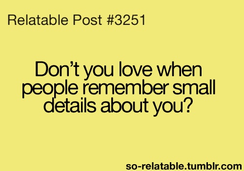 About You, Small Details, Salve, People Remember, Do You, Remember Clear, Remember Small, Yess, True Stories