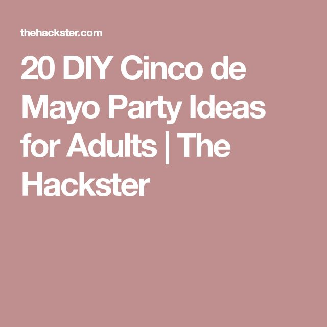 20 DIY Cinco de Mayo Party Ideas for Adults   The Hackster