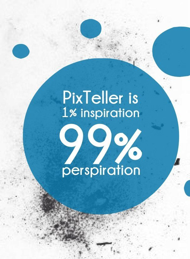 Pixteller is 1% inspiration 99% p perspiration - Add text to your images with PixTeller