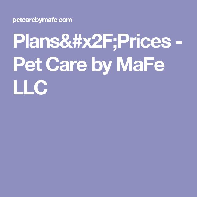 Plans/Prices - Pet Care by MaFe LLC