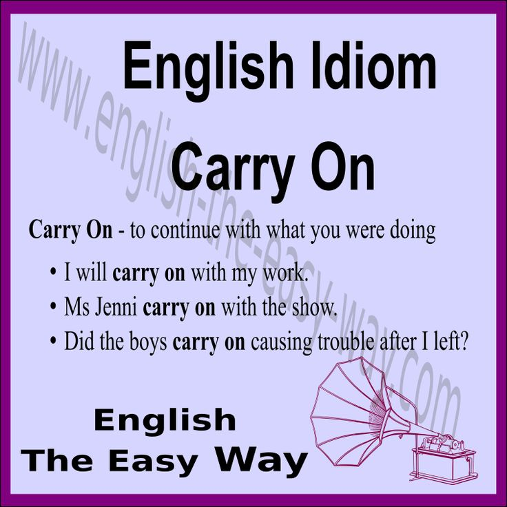 _______ with you work. 1. Carry on 2. Keep going 3. both http://english-the-easy-way.com/Idioms/Idioms_Page.html #EnglishIdiom