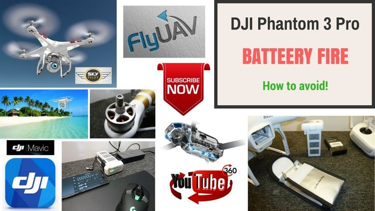 DJI Phantom 3 Pro Quadcopters. How to avoid a battery FIRE. LI-PO Safe Bag.