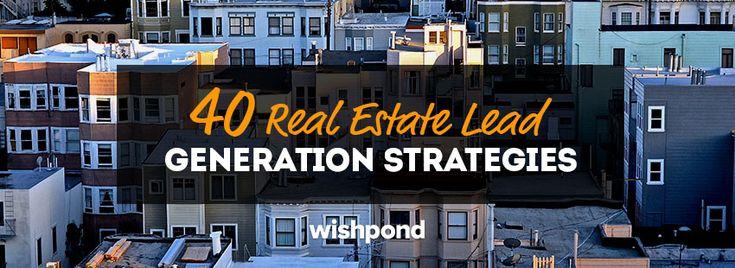 40 Real Estate Lead Generation Strategies