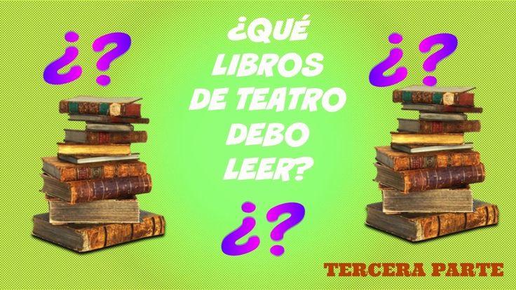 TERCERA PARTE// ¿QUÉ LIBROS DE TEATRO LEER?