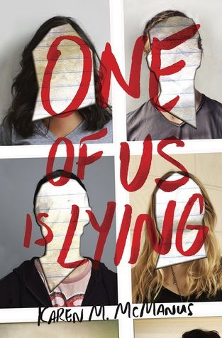 """""""One of us is lying"""", by Karen M. McManus - The Breakfast Club meets Pretty Little Liars, One of Us Is Lying is the story of what happens when five strangers walk into detention and only four walk out alive. Everyone is a suspect, and everyone has something to hide.  Pay close attention and you might solve this. On Monday afternoon, five students at Bayview High walk into detention. Only, Simon never makes it out of that classroom. And according to investigators, his death wasn't an…"""