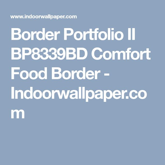 Border Portfolio II BP8339BD  Comfort Food Border - Indoorwallpaper.com
