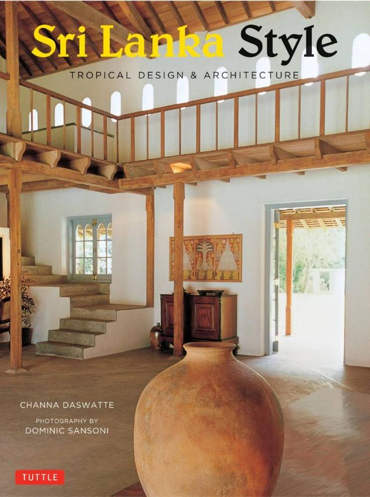 Booktopia Has Sri Lanka Style Tropical Design And Architecture By Channa Daswatte Buy A Discounted Paperback Of Online From Australias