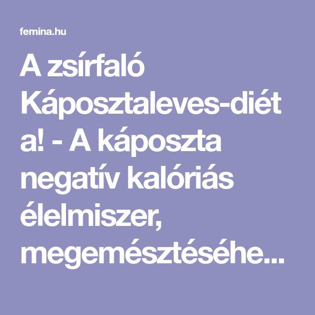A zsírfaló Káposztaleves-diéta! - A káposzta negatív kalóriás élelmiszer, megemésztéséhez sok energiát éget el a szervezet. Gyorsan elérheted a kívánt súlycsökkenést!