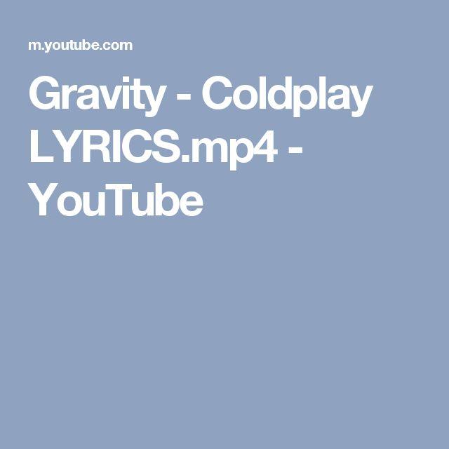 Gravity - Coldplay LYRICS.mp4 - YouTube