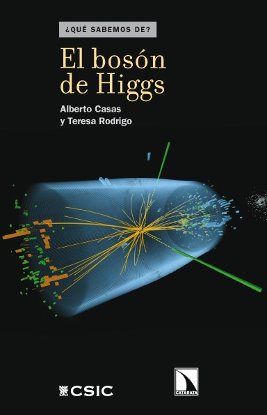 """Sábado, reseña: """"El bosón de Higgs"""" de Alberto Casas y Teresa Rodrigo « Francis (th)E mule Science's News"""