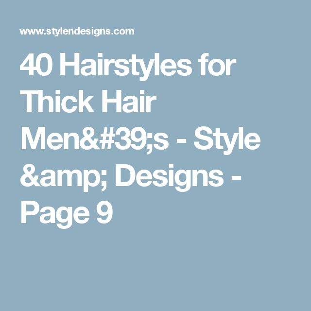 40 Hairstyles for Thick Hair Men's - Style & Designs - Page 9