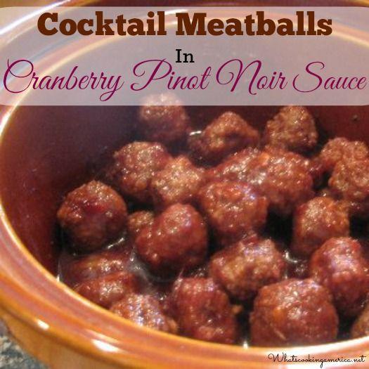 Cocktail Meatballs in Cranberry-Pinot Noir Sauce from: http://whatscookingamerica.net/Appetizers/MeatballCranPinot.htm