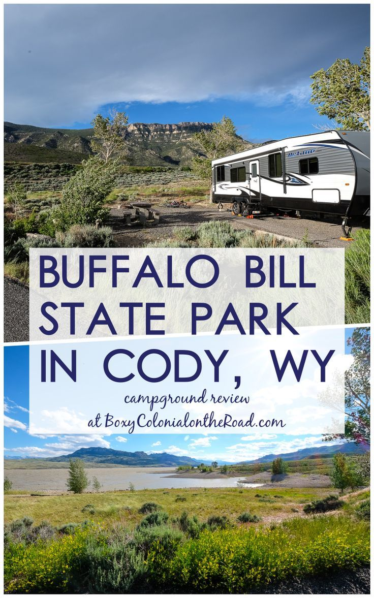 Buffalo Bill State Park In Cody Wy Campground Review Wyoming Travel State Parks Campground Reviews