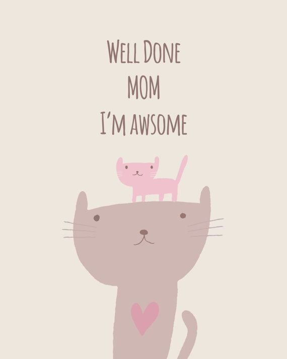 Funny Mothers Day Printable Well done Mum I'm by CraftyCowDesign
