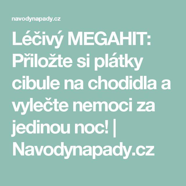 Léčivý MEGAHIT: Přiložte si plátky cibule na chodidla a vylečte nemoci za jedinou noc! | Navodynapady.cz