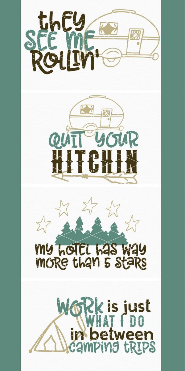 Love This Camping Svg Bundle They See Me Rollin Quit Your Hitchin My Hotel Has Way More Than 5 Stars Work Camping Crafts Camping Lights Camping Signs