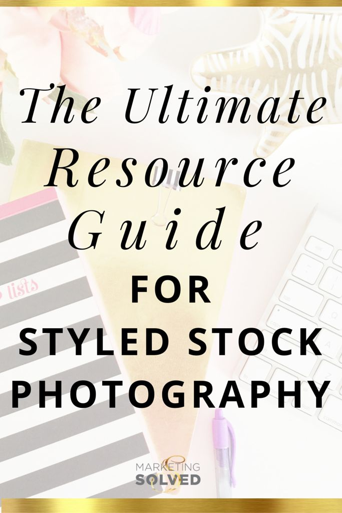 The Ultimate Resource Guide for Styled Stock Photography.  If you've been seeing styled stock photography around and you're ready to finally dig into this trend, look no further than this post. You will find killer resources for incredible stock photography.